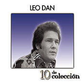 Play & Download 10 De Colección by Leo Dan | Napster