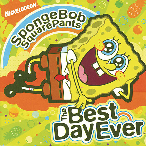 SpongeBob SquarePants The Best Day Ever by Various Artists