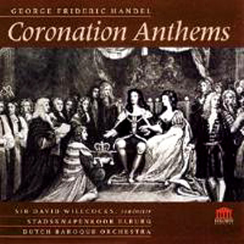 Play & Download Handel: Four Coronation Anthems - Organ Concerto No. 1, Op. 7 by Various Artists | Napster