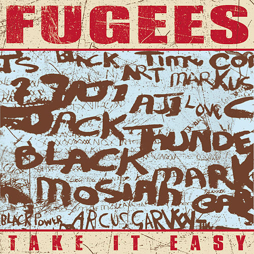 Take It Easy von Fugees