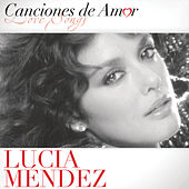 Play & Download Canciones De Amor De Lucia Mendez by Lucia Mendez | Napster