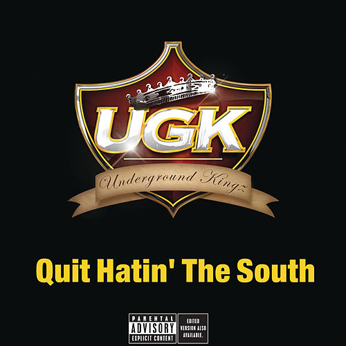 Play & Download Quit Hatin' The South by UGK | Napster