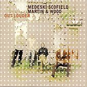 Out Louder by Medeski, Martin and Wood