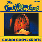Play & Download Golden Gospel Greats - Volume Two by Chuck Wagon Gang | Napster