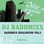 Baddmixx Exclusives Vol.5 by DJ Baddmixx