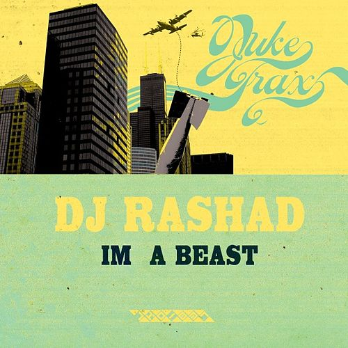 Play & Download Im A Beast by DJ Rashad | Napster