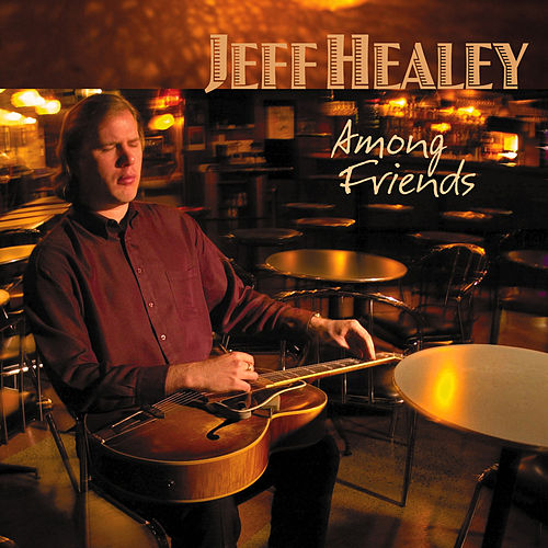 Among Friends by Jeff Healey