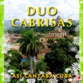 Asi Cantaba Cuba by Duo Cabrisas
