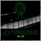 Rotten Riddims Volume 4 by Dot Rotten