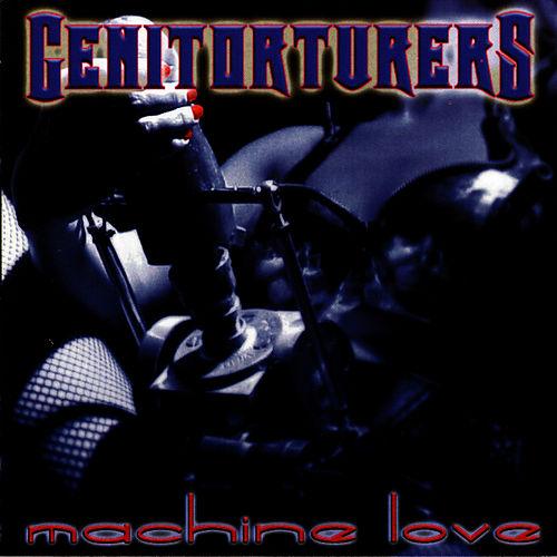 Machine Love by Genitorturers