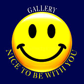 Play & Download Nice To Be With You by Gallery | Napster