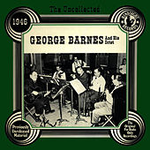 Play & Download The Uncollected: George Barnes And His Orchestra by George Barnes | Napster