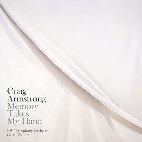 Craig Armstrong: 'Memory Takes My Hand', 'One Minute', 'Immer' by Garry Walker
