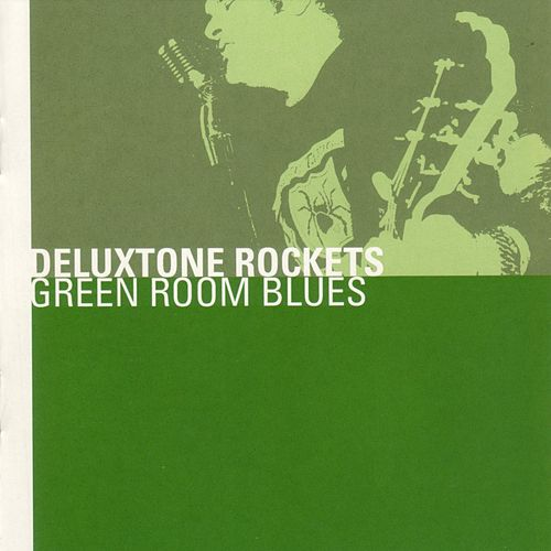 Play & Download Green Room Blues by The Deluxtone Rockets | Napster