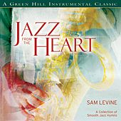 Play & Download Jazz From The Heart by Sam Levine | Napster