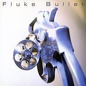 Play & Download Bullet by Fluke | Napster
