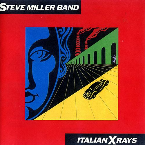 Play & Download Italian X Rays by Steve Miller Band | Napster
