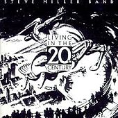 Play & Download Living In The 20th Century by Steve Miller Band | Napster