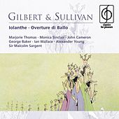 Play & Download Gilbert & Sullivan: Iolanthe by Various Artists | Napster