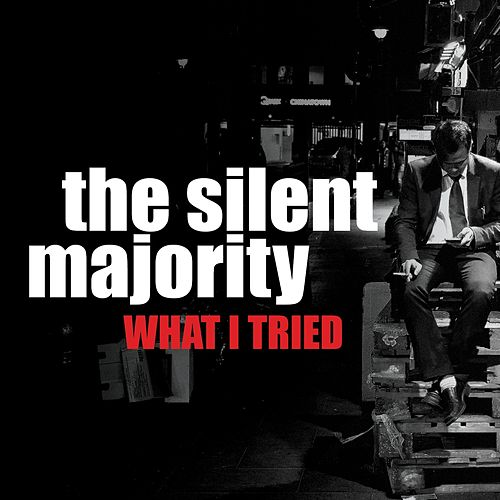 Play & Download What I Tried by Silent Majority | Napster
