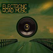 Electronic Road Music 3 by Various Artists