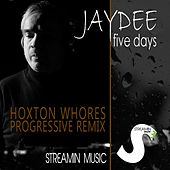 Play & Download Five Days (Hoxton Whores Progressive Remix) by JayDee | Napster