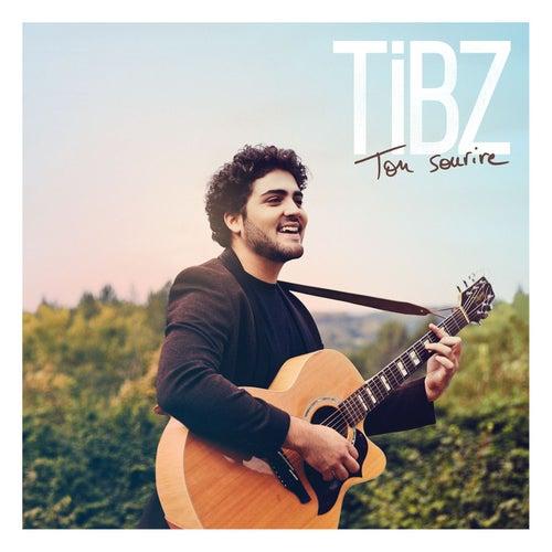 Ton sourire de Tibz