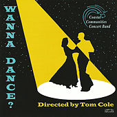 Play & Download Wanna Dance? by Coastal Communities Concert Band | Napster