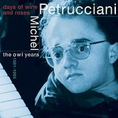Play & Download Days Of Wine And Roses: The Owl Years 1981-85 by Michel Petrucciani | Napster