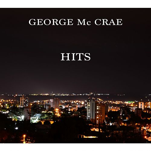 Play & Download George MC Crae Hits by George McCrae | Napster