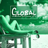 Play & Download Global Chillounge Revolution, Vol. 2 by Various Artists | Napster