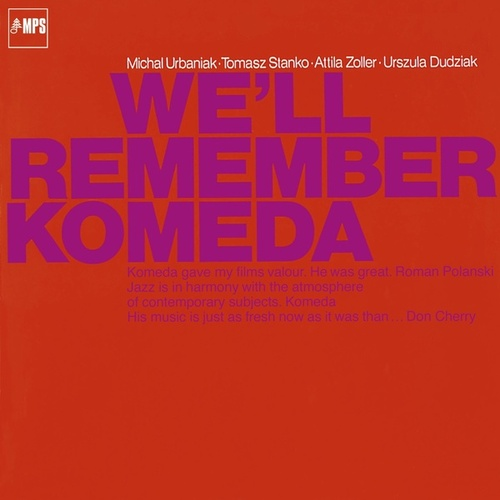 Play & Download We'll Remember Komeda by Michal Urbaniak | Napster