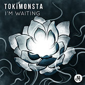 Play & Download I'm Waiting - Single by TOKiMONSTA | Napster
