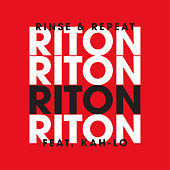 Play & Download Rinse & Repeat (Feat. Kah-Lo) [Radio Edit] by Riton | Napster