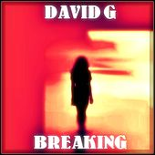 Breaking by David G