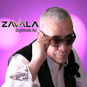 Dejemoslo Asi - Single by Zavala