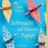 Play & Download Sehnsucht auf blauem Papier by Julia Fischer | Napster