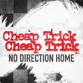 Play & Download No Direction Home by Cheap Trick | Napster