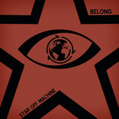 Play & Download Belong by Star Off Machine | Napster
