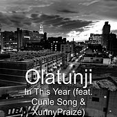 Play & Download In This Year (feat. Cunle Song & XunnyPraize) by Olatunji Yearwood | Napster