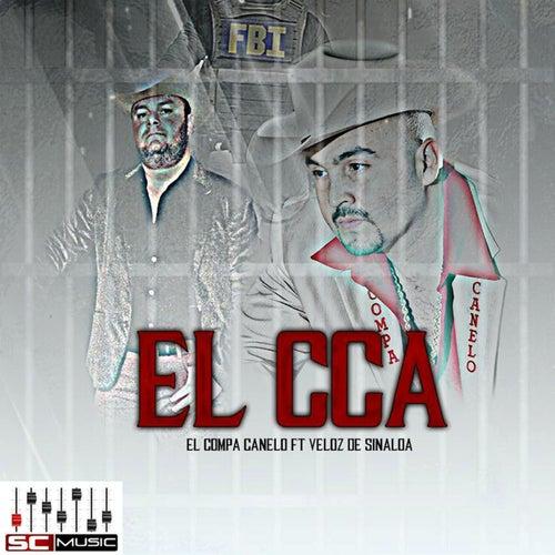 El CCA (feat. El Veloz Sinaloa) by El Compa Canelo