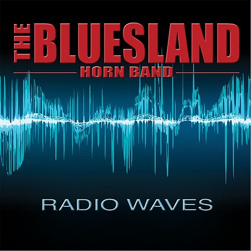 Radio Waves by The Bluesland Horn Band