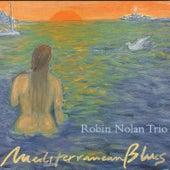 Play & Download Mediterranean Blues by Robin Nolan Trio | Napster
