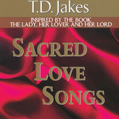 Play & Download Sacred Love Songs by T.D. Jakes | Napster