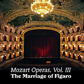 Play & Download Mozart Operas Vol. III: The Marriage of Figaro by Various Artists | Napster