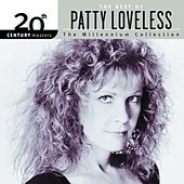 20th Century Masters: The Millennium Collection... by Patty Loveless