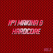Nº1 Makina & Hardcore Vol. 3 by Various Artists