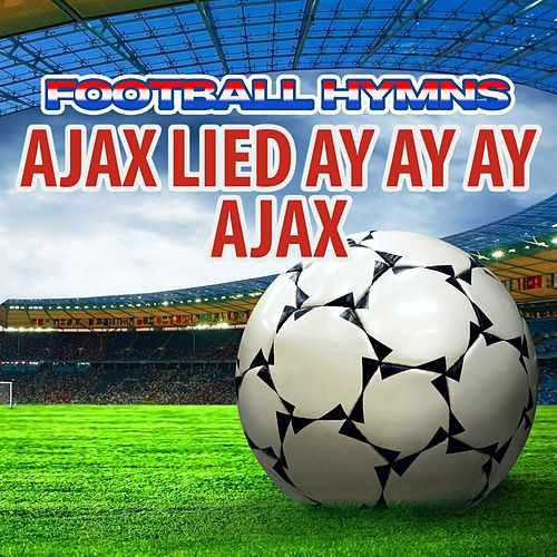 Ajax Lied Ay Ay Ay Ajax by The World-Band