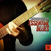 Play & Download Essential Blues, Vol. 3 by Blind Lemon Jefferson | Napster