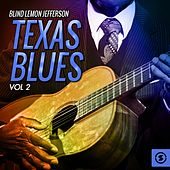 Play & Download Texas Blues, Vol. 2 by Blind Lemon Jefferson | Napster